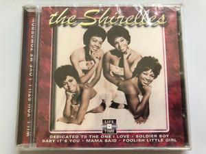 The Shirelles – Will You Still Love Me Tomorrow / Dedicated To The One I Love, Soldier Boy, Baby It's You, Mama Said, Foolish Little Girl / Life Time Audio CD / LT- 5063