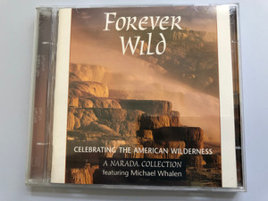 Forever Wild: Celebrating The American Wilderness / A Narada Collection featuring Michael Whalen / Narada 2x Audio CD 1996 / ND-63926