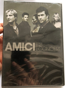 Amici Forever in Concert DVD / Directed by Allen Newman, Stephen Brooker / Prayer in the night, Nella Fantasia, Smoke gets in your eyes, La Fiamma Sacra, Nessun Dorma / RCA Victor (828767138398)