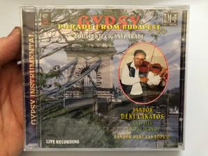 Gypsy Parade From Budapest = Budapesti Ciganyparade / Sándor Déki Lakatos And His Gipsy Band, Sándor Déki Lakatos Jr. / Live Recording / Lamarti Audio CD 1995 Stereo / LCD 1001