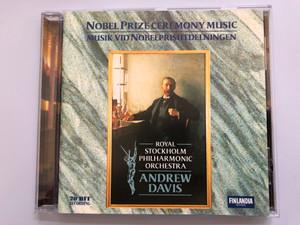 Nobel Prize Ceremony Music = Musik Vid Nobelprisutdelningen / Royal Stockholm Philharmonic Orchestra, Andrew Davis / Finlandia Records Audio CD 1996 Stereo / 0630-14913-2