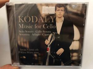 Kodaly – Music For Cello: Solo Sonata, Cello Sonata, Sonatina, Adagio, Capriccio / István Várdai - cello, Klára Würtz - piano / Brilliant Classics Audio CD 2017 / 95574
