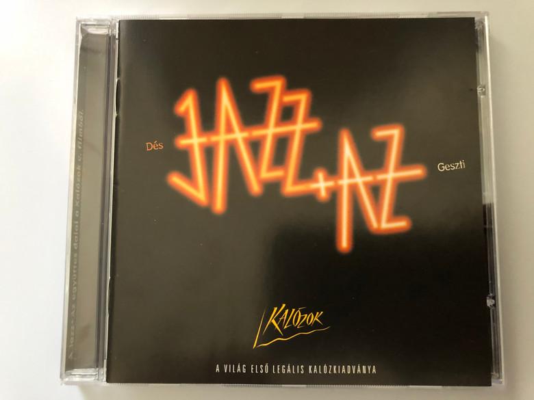 Dés + Geszti: Jazz+Az – Kalózok / Budapest Music Center Records Audio CD 1998 / BMC CD 016