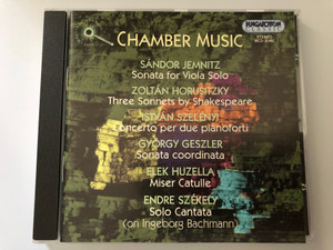 Chamber Music / Sandor Jemnitz - Sonata for Viola Solo, Zoltan Horusitzky - Three Sonnets by Shakespeare, Istvan Szelenyi - Concerto per due pianoforti, Gyorgy Geszler / Hungaroton Classic Audio CD 2001 Stereo / HCD 31991