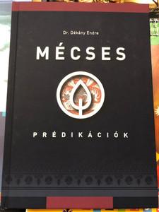 Mécses - Prédikációk by Dr. Dékány Endre / Dunántúli Református Egyházkerület 2020 / Hardcover / Hungarian sermons by Endre Dékány - Preaching (9786155523748)