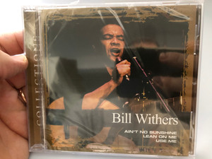 Bill Withers – Collections / Ain't No Sunshine, Lean On Me, Use Me / Sony BMG Music Entertainment Audio CD 2008 / 88697370982