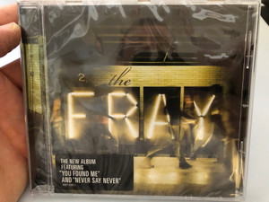 The Fray / The New Album, Featuring ''You Found Me'' And ''Never Say Never'' / Epic ‎Audio CD 2009 / 88697 10202 2