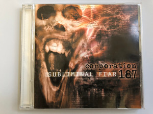Corporation 187 – Subliminal Fear / Wicked World Audio CD 1999 / WICK09CD