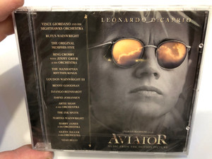 Leonardo Di Caprio - The Aviator (Music From The Motion Picture) / Vince Giordano And His Nighthawks Orchestra, Rufus Wainwright, The Original Memphis Five, Bing Crosby With Jimmy Grier And His Orchestra / Columbia Audio CD 2004 / COL 519467 2
