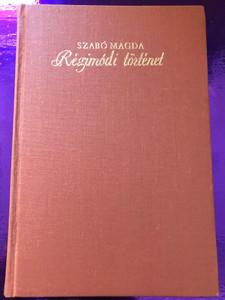 """Régimódi történet by Szabó Magda / Szépirodalmi könyvkiadó Budapest 1977 / Hardcover / Hungarian Novel - """"Old-fashioned Story"""" (963150879X)"""