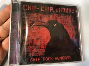 Chip-Chip Chokas – Chip Rock Hungary / 1G Records Audio CD 2009 / Dj Hentesch, Nélküled, Várj meg, Tolerancia, Lapát / Featuring Beck Zoli, Bauxit, Varga Zsuzsa, Mező Misi, Lovasi András (5999880904452)