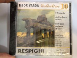 Tibor Varga Collection 10 - Respighi / Audio CD / Il Tramonto, Antiche Danze ed Arie / Arlette Chédel, Eva Frick Galliera organ / Ensemble et Orchestre du Festival / Conducted by - Direction Tibor Varga (TiborVarga10)