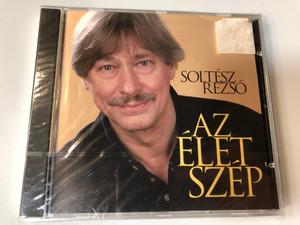 Soltész Rezső - Az élet szép / BMG Ariola Hungary Audio CD 2001 / Szabadség, szerelem, Ölelj Át, Végre rád találtam, Végtelen Szerelem (7432186042254)