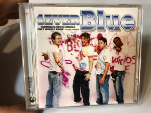 4Ever Blue / Contiene Il Nuovo Singolo 'Only Wirds I Know' Italian Version / Virgin ‎Audio CD 2005 / 00946 311294 2 1