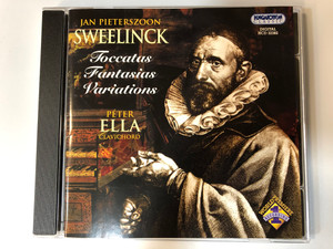 Jan Pieterszoon Sweelinck – Toccatas, Fantasias, Variations / Péter Ella - clavichord / Hungaroton Classic Audio CD 2005 / HCD 32382
