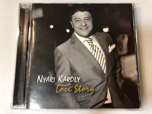 Nyari Karoly - Love Story / Tom-Tom Records Audio CD 2010 / TTCD 148