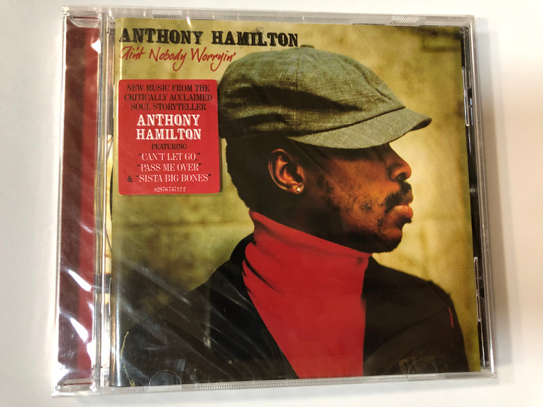 Anthony Hamilton – Ain't Nobody Worryin' / New Music From The Critically Acclaimed Soul Storyteller Anthony Hamilton Featuring: ''Can't Let Go'', ''Pass Me Over'' & ''Sista Big Bones'' / Sony BMG Music Entertainment Audio CD 2005 / 82876747122