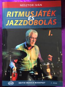 Ritmusjáték és Jazzdobolás by Nesztor Iván / Editio Musica Budapest 2018 - Z. 8968 / Rhythm play and jazz drums / Basic and Intermediate lessons / Paperback (9790080089682)
