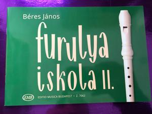 Furulya iskola II. by Béres János / Editio Musica Budapest 2019 - Z 7062 / Paperback / Recorder Tutor 2 (9790080070628)