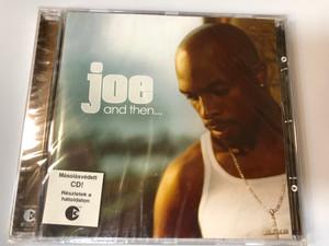 Joe – And Then... / Jive Audio CD 2004 / 82876 58914 2