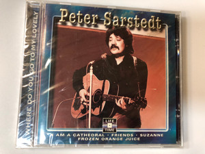 Peter Sarstedt – Where Do You Go To My Lovely / I Am A Cathedral, Friends, Suzanne, Frozen Orange Juice / Life Time Audio CD / LT-5086
