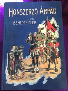Honszerző Árpád by Benedek Elek / Pytheas Könyvmanufaktúra 2019 / Hardcover / Hungarian Historical novel (9786155741173)