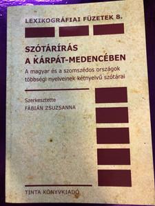 Szótárírás a Kárpát-medencében by Fábián Zsuzsanna / Lexikográfiai füzetek 8. / Tinta könyvkiadó 2017 / Paperback / Dictionary making in the Carpathian basin (9789634091226)