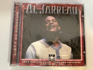 Al Jarreau – Ain't No Sunshine / Let's Stay Together, Love And Happiness, Lean On Me, You / Life Time Records Audio CD 2001 / LT 5017