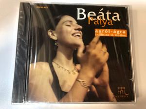 Beáta Palya - Ágrol - Ágra - Tradition in motion / Orpheia Audio CD 2003 / Produced by Juliette Camps / Hajnal, Szelence, Hegyezd füled, Doromb-boy, Lüktetés (5999548110775)