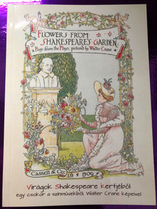 Flowers from Shakespeare's Garden - Virágok Shakespeare kertjéből - egy csokor a színművekből / A Posy from the plays, pictured by Walter Crane / Cassell & Co / Paperback / Tinta Könyvkiadó (ShakespearesGarden)