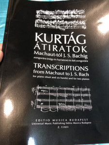 Kurtág Átiratok Machaut-tól J.S. Bachig zongorára / Transcriptions from Machaut to J. S. Bach for piano / Editio Musica Budapest 2019 / Z. 13 823 / Paperback / Übertragungen von Machaut bis J. S. Bach für Klavier (9790080138236)