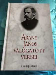 Arany János Válogatott versei - János Arany - Selection of Poems / Holnap kiadó 2003 / Hardcover (9633466016)