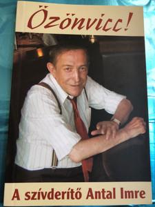 Özönvicc! - A szívderítő Antal Imre / Holnap kiadó 2005 / Paperback / Imre Antal - Hungarian pianist, tv presenter and comedian (9789633467015)