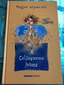 A csillagszemű juhász - Magyar népmesék by Győrfi András / Holnap kiadó 2003 / Hardcover / Hungarian folk tales (9633466229)