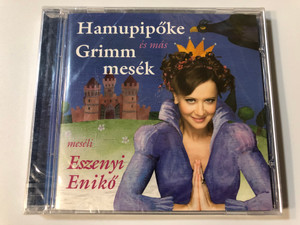 Hamupipőke És Más Grimm Mesék - meseli Eszenyi Enikő / Sony BMG Music Entertainment Audio CD 2008 / 88697418892