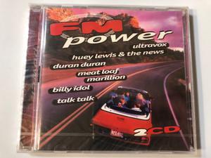 FM Power / Ultravox, Huey Lewis & The News, Duran Duran, Meat Loaf, Marillion, Billy Idol, Talk Talk / Disky 2x Audio CD 1997 / DC 880002