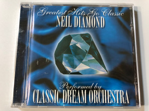 Greatest Hits Go Classic - Neil Diamond / Performed by Classic Dream Orchestra / BMG Ariola Miller Audio CD 2001 / 74321 89437 2