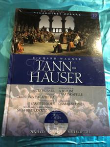 Richard Wagner: Tannhäuser - CD-vel by  Alberto Szpunberg, Susana Sieiro / With Audio CD / Világhíres Operák sorozat 10. / Hardcover / Kossuth kiadó 2013