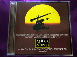 Miss Saigon - Alain Boublil, Claude-Michel Schönberg / PolyGram Hungary Audio CD 1994 / Starmakers International Management - Cameron Mackintosh / Kaszás Attila, Csengeri Attila, Lengyel Gábor (MissSaigonCD)