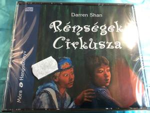 Rémségek Cirkusza by Darren Shan / Hungarian Audio Book edition of Cirque du Freak / Móra Hangoskönyv 2008 / Read by Bódy Gergő előadásában / 6x Audio CD / Directed by Tomasevics Zorka (9789631184464)