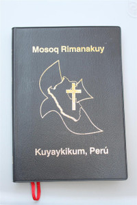 Mosoq Rimanakuy / Kuyaykikum, Peru / New Testament / Maps at the end