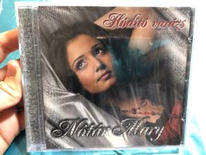 Nótár Mary – Hódító Varázs / Audio CD 2008 / Includes: Dollár, Iszom-Iszom, Megsebzett Szív, Nájmán Lóvé / Magic World Media (5999546019933)
