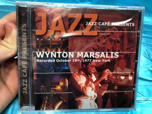 Jazz Café Presents Wynton Marsalis - Wynton Marsalis / Recorded October 19th, 1977 New York / Galaxy Music Audio CD 2001 / 3899142