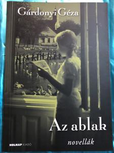 Az ablak - novellák by Gárdonyi Géza / Holnap kiadó 2014 / The Window - Hungarian short stories / Paperback (9789633490778)
