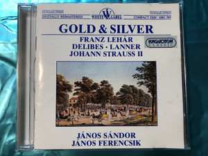 Gold & Silver / Franz Lehár - Delibes - Lanner - Johann Strauss II / Conducted by János Sándor, János Ferencsik / Hungaroton Classic Audio CD 1987 / HRC 065 (HRC065)