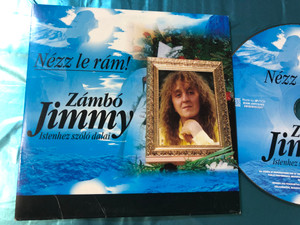 Nézz le rám! - Zámbó Jimmy Istenhez szóló dalai / Magneoton Audio CD 2012 / Dicsőség, Az elmúlt bűnökért, Minden meg van írva (5999885533251)
