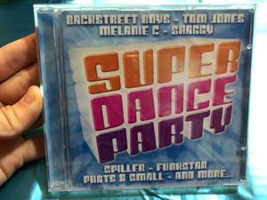 Super Dance Party / Backstreet Boys, Tom Jones, Melanie C, Shaggy, Spiller, Funkstar, Phats & Small, and more... / Disky Audio CD 2002 / DC 790422