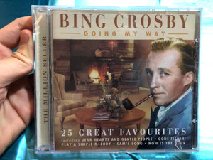 Bing Crosby ‎– Going My Way / 25 Great Favourites / Including Dear Hearts And Gentle People, Gone Fishin', Play A Simple Melody, Sam's Song, Now Is The Hour / Prism Leisure ‎Audio CD 2003 / PLATCD 988