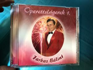 Farkas Bálint - Operettslágerek 1. / Artmedia International Audio CD / Musical Director Körmendi Péter / 71072 RNR / Te rongyos élet, Jaj cica, Cintányéros cudar világ, Lári-fári (5998557171074)