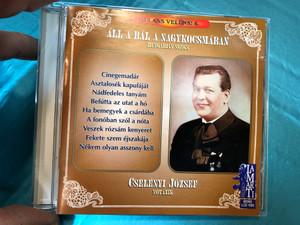 Cselényi József nótázik - Áll a bál a nagykocsmában / Audio CD 1998 LamarTi Records / Béka, béka, zöld béka, Bevádollak az Istennél, Sosem volt, sosem lesz (5997822102522)